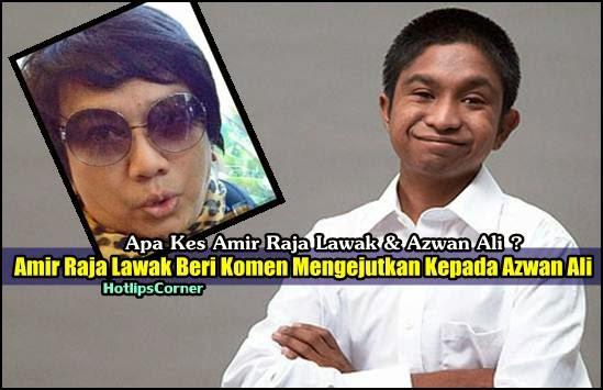 Apa Kes Amir Raja Lawak Azwan Ali