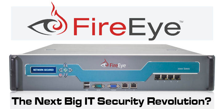 FireEye - The Next Revlolution in Enterprise Security?