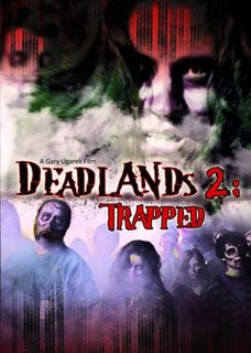 Deadlands 2: Trapped 2008 Hollywood Movie Watch Online