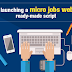 Benefits of launching a micro jobs website using ready-made script