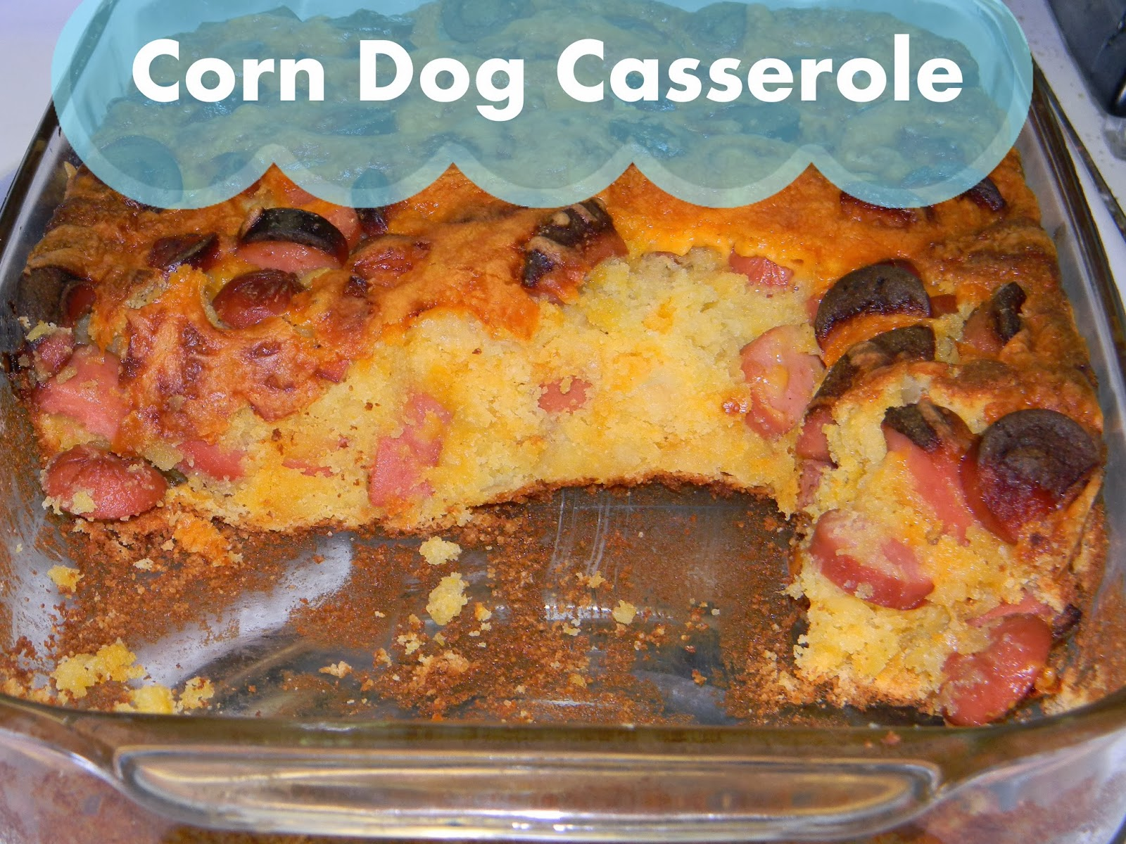 Growing to Four: Corn Dog Casserole