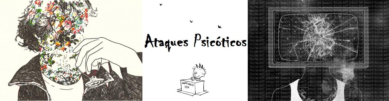 Ataques Psicóticos