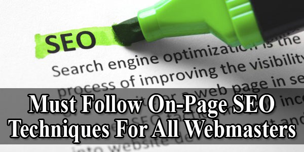 SEO Tips: Must Follow On-Page SEO Techniques For All Webmasters