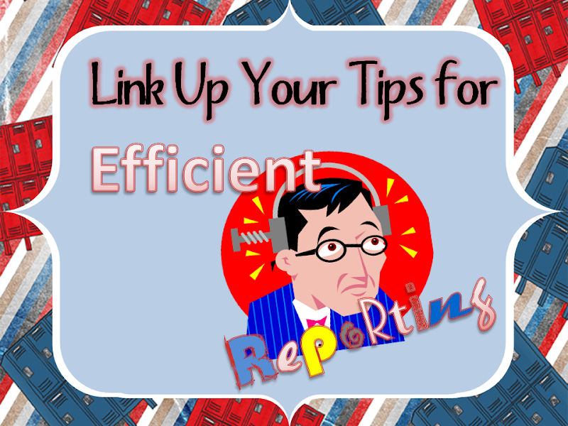 Tips for Efficient Reporting - Link Up