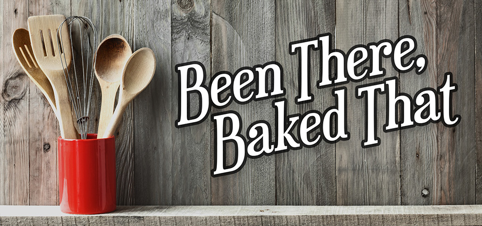 Been There Baked That