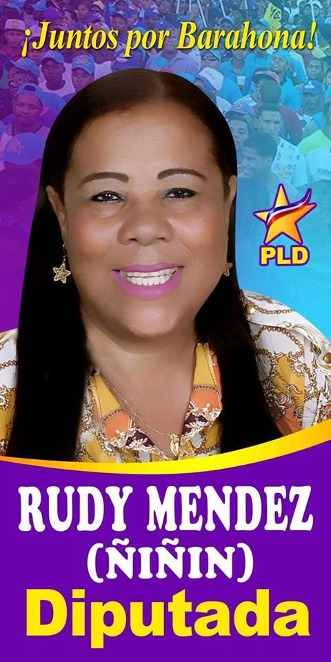 RUDY MARIA MENDEZ (ÑIÑIN), DIPUTADA PLD BARAHONA 2016-2020