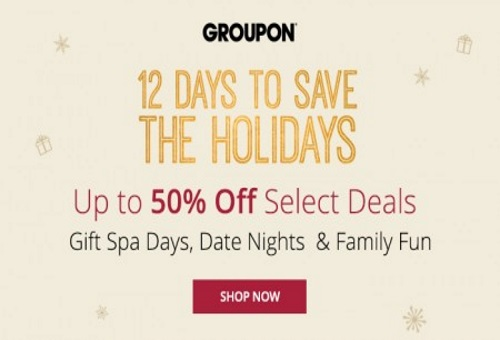 Groupon 12 Days To Save The Holidays Up To 50% Off Select Deals