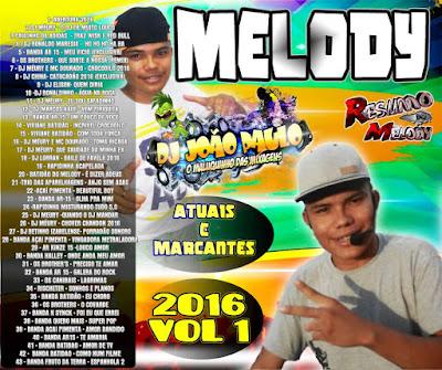 CD MIXADO MARCANTES E MELODY ATUAIS 2016 DJ JOAO PAULO VOL 01 LANCAMENTO 29/01/2015