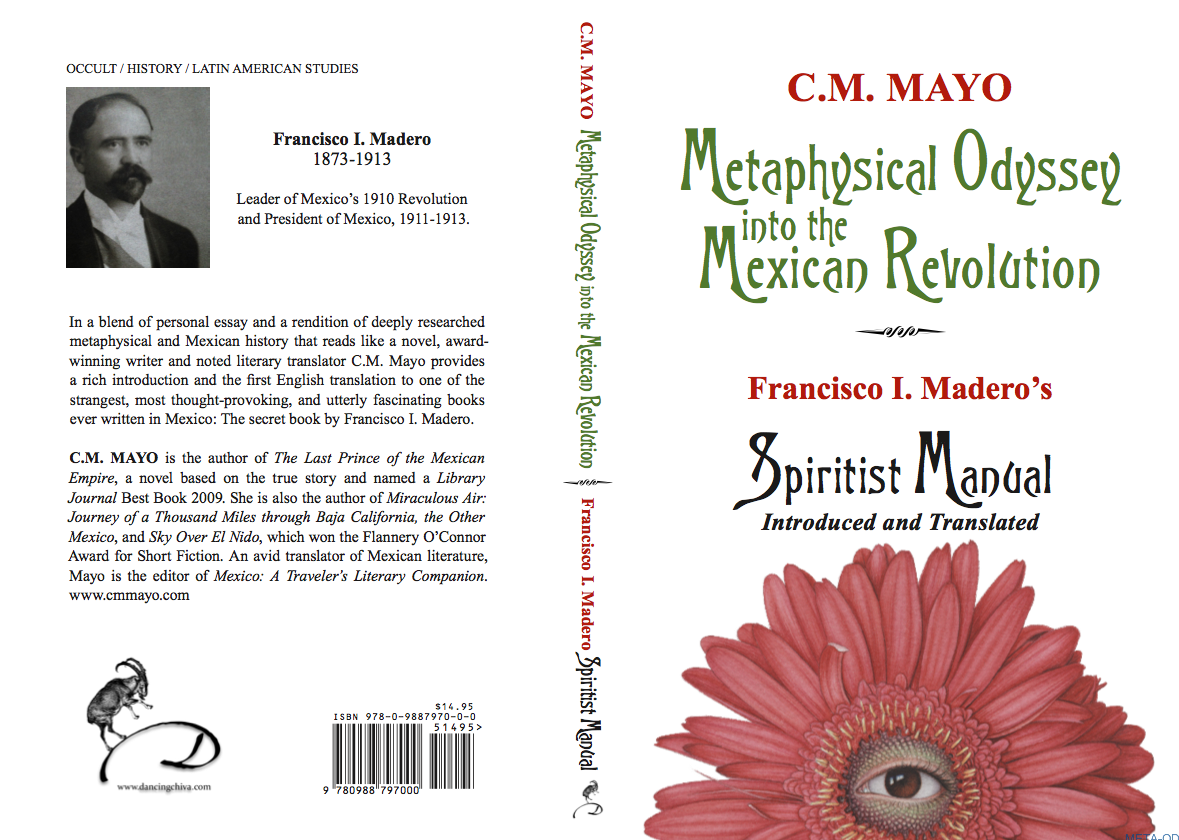 madam o  metaphysical odyssey into the mexican revolution francisco i madero s spiritist manual introduced and translated