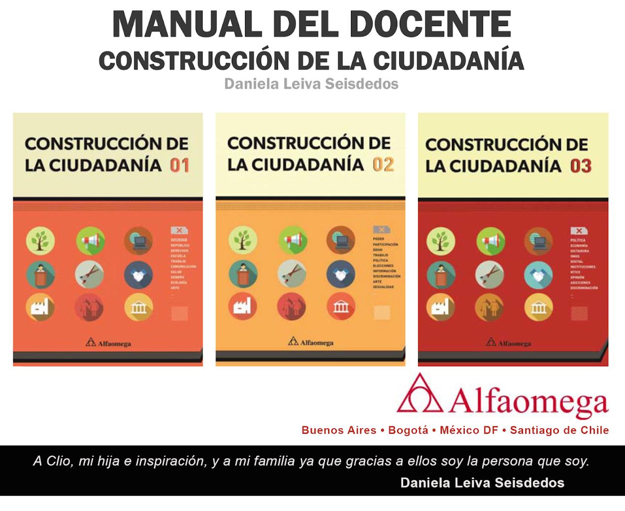 Manual de Construcción de Ciudadanía para Docentes. Editorial Alfaomega Grupo Editor