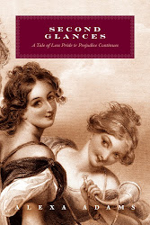 Second Glances: A Tale of Less Pride and Prejudice Continues - Available Now!