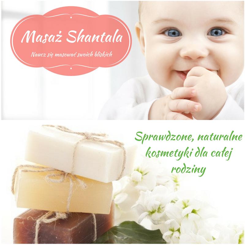 Kursy masażu Shantala i naturalne kosmetyki dla całej rodziny