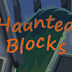 Haunted Blocks