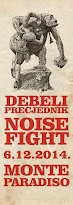 DEBELI PRECJEDNIK + NOISEFIGHT !!