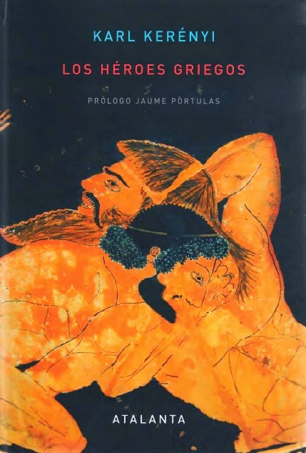 Los Héroes Griegos de Karl Kerényi