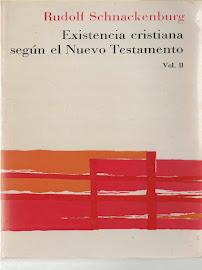 EXISTENCIA CRISTIANA SEGÚN EL NUEVO TESTAMENTO VOLUMEN 2 - RUDOLF SCHNACKENBURG