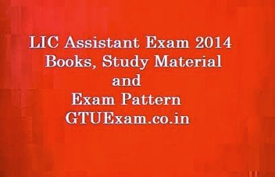 LIC Assistant Exam 2014 - Books,Study Material and Exam Pattern
