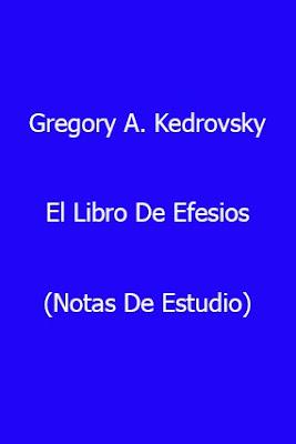 Gregory A. Kedrovsky-El Libro De Efesios-Notas De Estudio-
