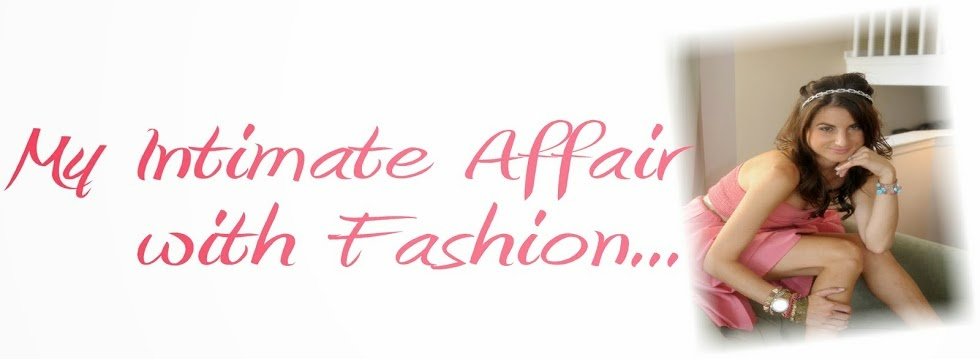 My Intimate Affair with Fashion