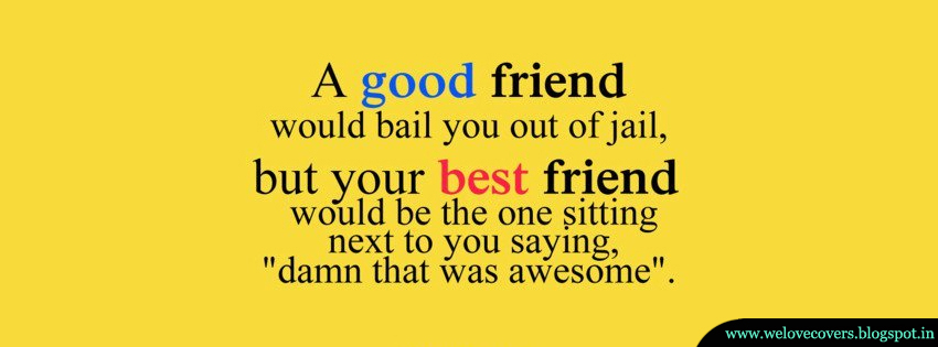 Good Friend Timeline Cover | Love Quotes And Covers Quotes About Friendship Cover Photos
