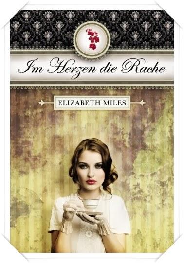 """Rezension: """"Im Herzen die Rache"""" von Elizabeth Miles"""