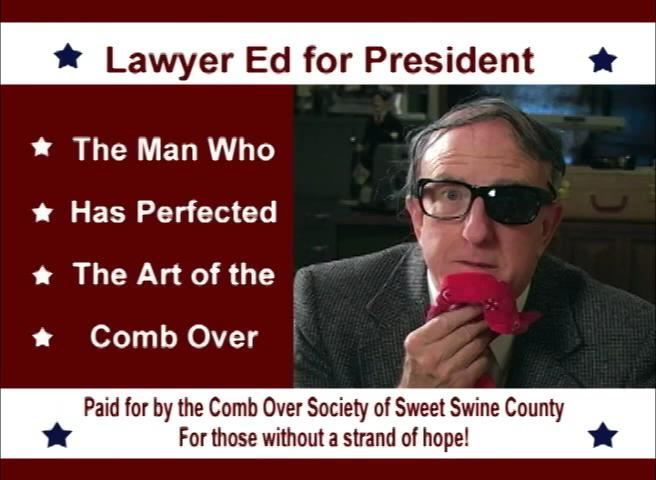 Lawyer Ed accepts the nomination as the Comb-Over Party candidate for president!