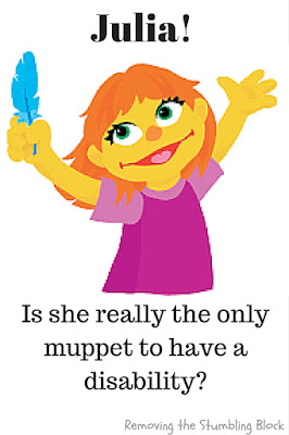 Julia, is she really the only muppet with a disability? Removing the Syumbling Block