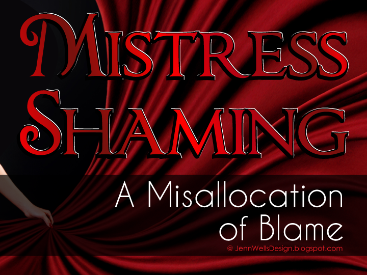 Mistress Shaming - a Mis-allocation of Blame