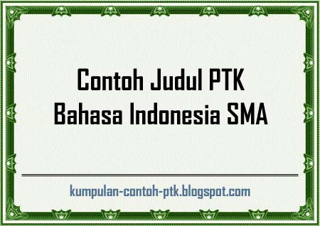 Contoh Judul PTK Bahasa Indonesia SMA