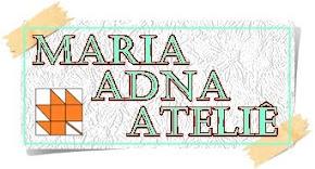 MARIA ADNA ATELIÊ: Patchwork e apliquê