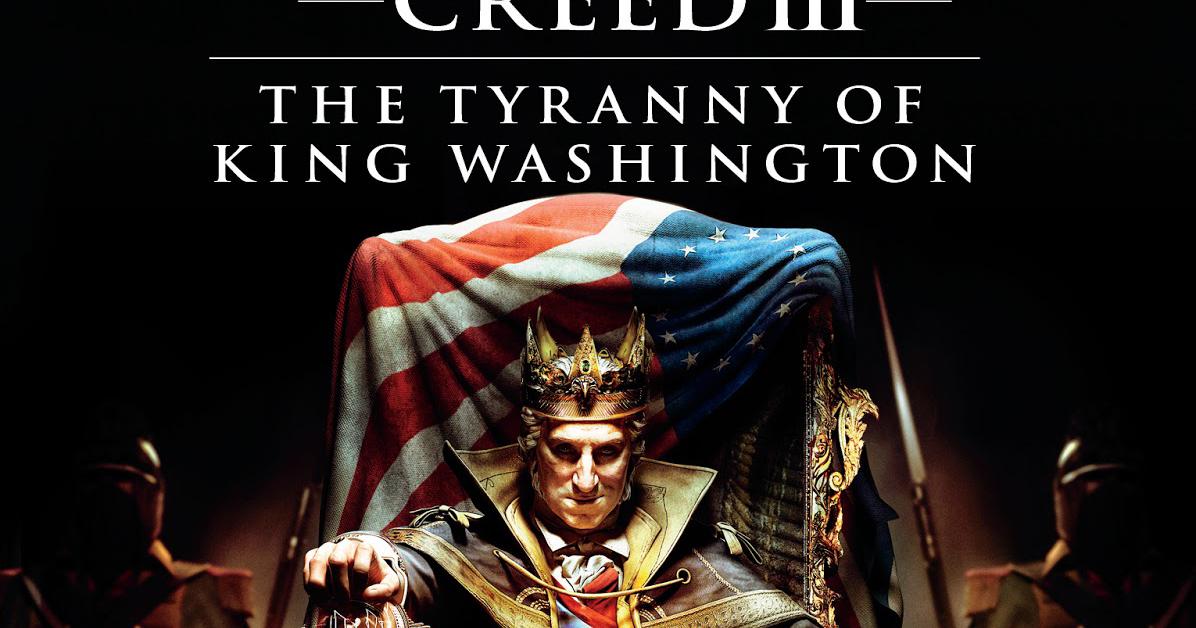 [PC] Assassin's Creed 3: The Tyranny of King Washington ...