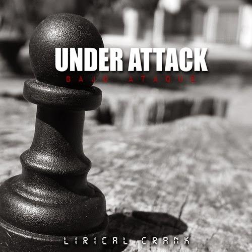 Lirical Crank - Under Attack (2015)