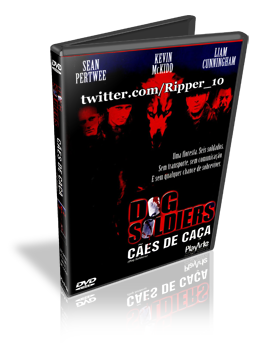Download Dog Soldiers Cães de Caça Dublado DVDRip (AVI Dual Áudio + RMVB Dublado)