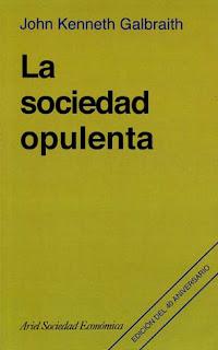 La Sociedad Opulenta - John Kenneth Galbrait