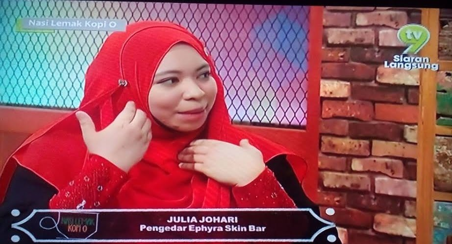 "JULIA JOHARI LIVE TV9 NASI LEMAK KOPI O (NLKO) ""EPHYRA SKIN BAR"""