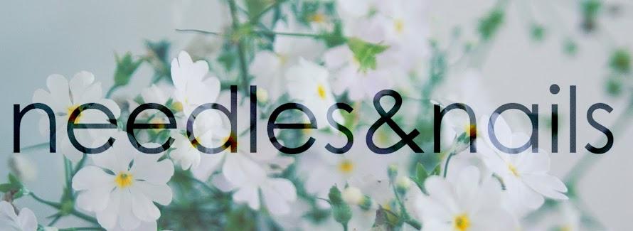 Needles & Nails