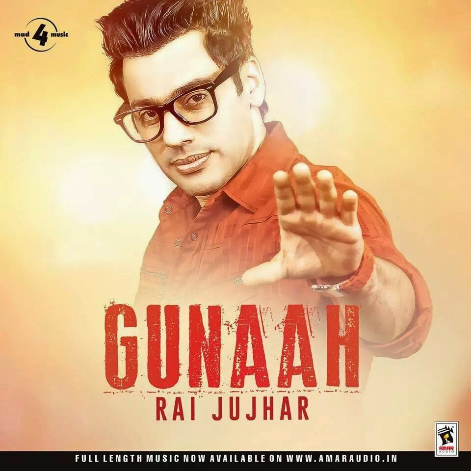 gunaah lyrics & video raj jujhar