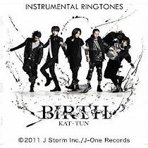 [Instrumental Ringtones] KAT-TUN - BIRTH