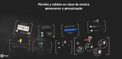 https://prezi.com/kdzsqoxle6pw/moviles-y-tablets-en-clase-de-musica-presentacion-abreviadaconeuterpe-2015/
