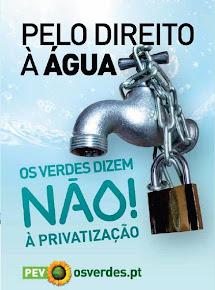Os Verdes dizem NÃO à privatização da Água