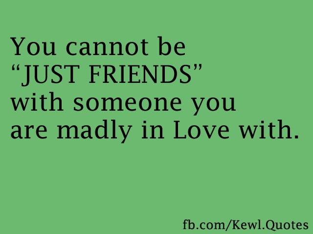 Quotes For Just Friend : Just friends quotes quotesgram