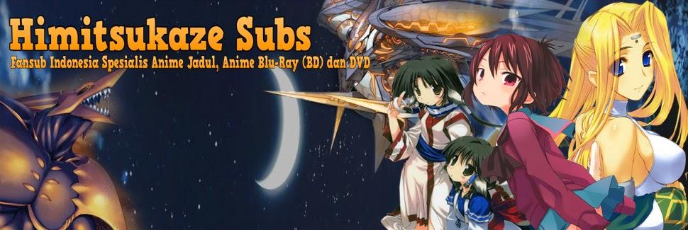 Himitsukaze subs | ひみつ風