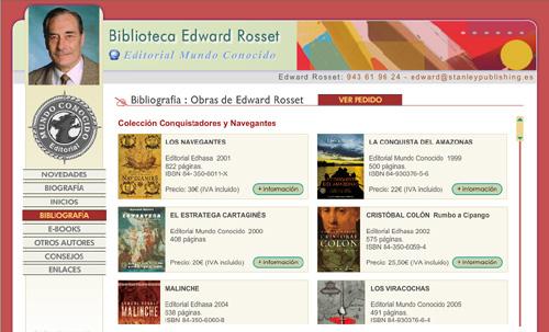 página web del escritor Edward Rosset (autor de novelas históricas y de ficción) y de la Editorial Mundo Conocido