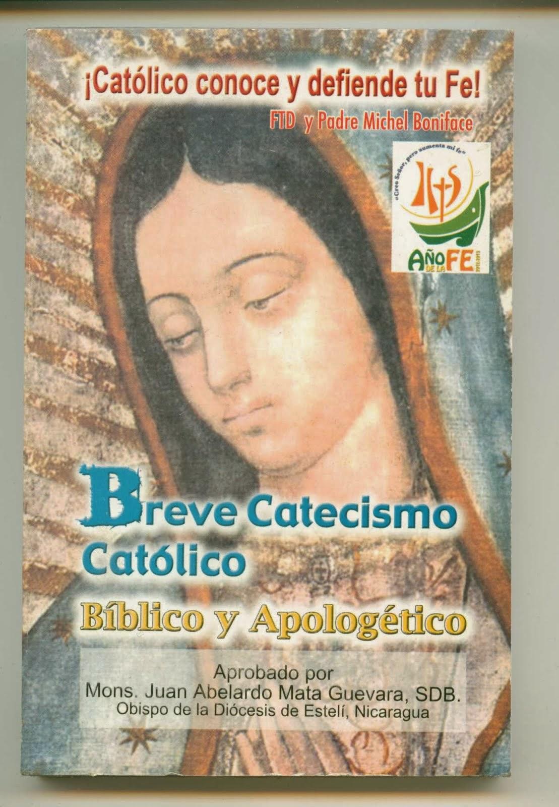 NOVEDAD: BREVE CATECISMO CATÓLICO, BÍBLICO Y APOLOGÉTICO (Aprobado por Mons. Juan A. Mata)