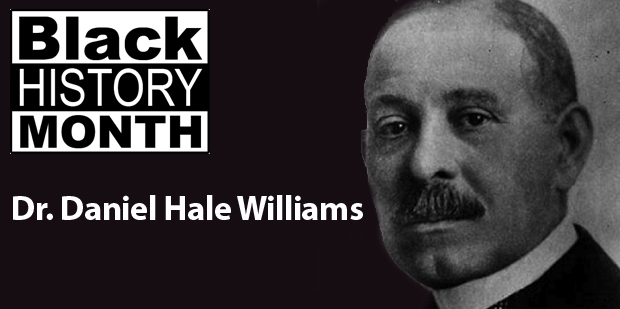 dr daniel hale williams Dr williams is credited with having performed open heart surgery on july 9, 1893  and is  daniel hale williams was born on january 18, 1856 in hollidaysburg,.