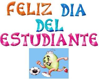 Feliz Dia del Estudiante, parte 1