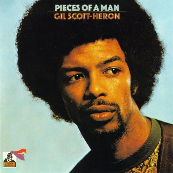 Ce que vous écoutez là tout de suite - Page 6 Gil+Scott-Heron+1971+-+Pieces+Of+A+Man