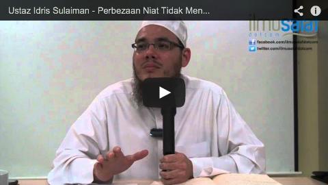 Ustaz Idris Sulaiman – Perbezaan Niat Tidak Menghalang Makmum untuk Mengikuti Imam