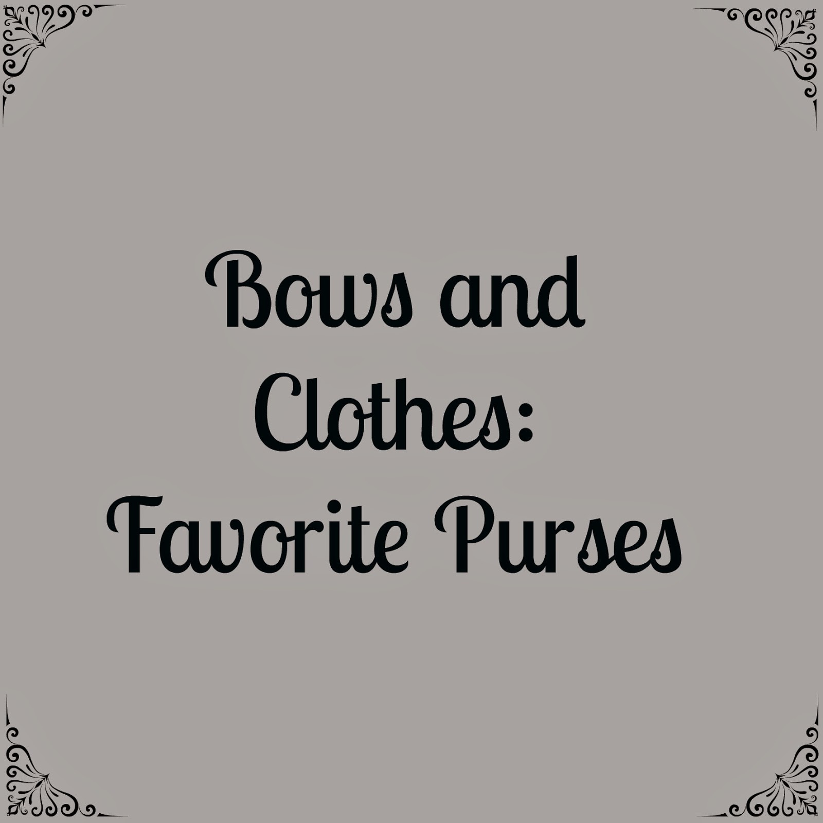 http://mybowsandclothes.blogspot.com/2015/02/my-favorite-purses.html