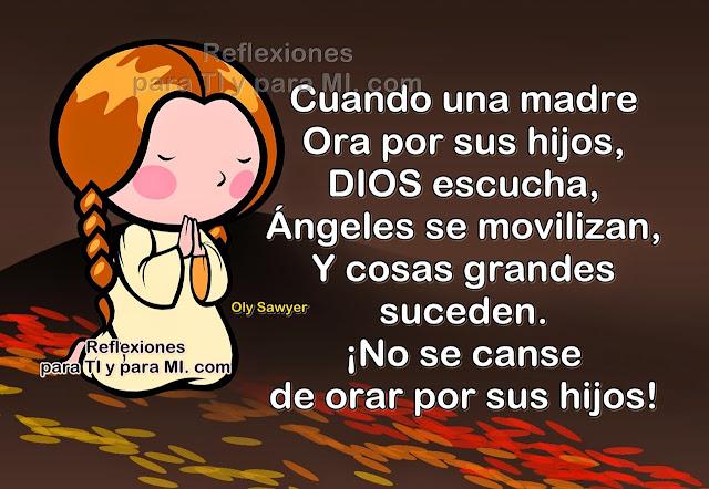 Cuando una madre ora por sus hijos, DIOS la escucha, Ángeles se movilizan, y cosas grandes suceden.  ¡No se canse de orar por sus hijos!